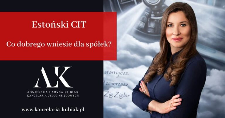 Kancelaria Usług Księgowych Agnieszka Larysa Kubiak Estoński CIT