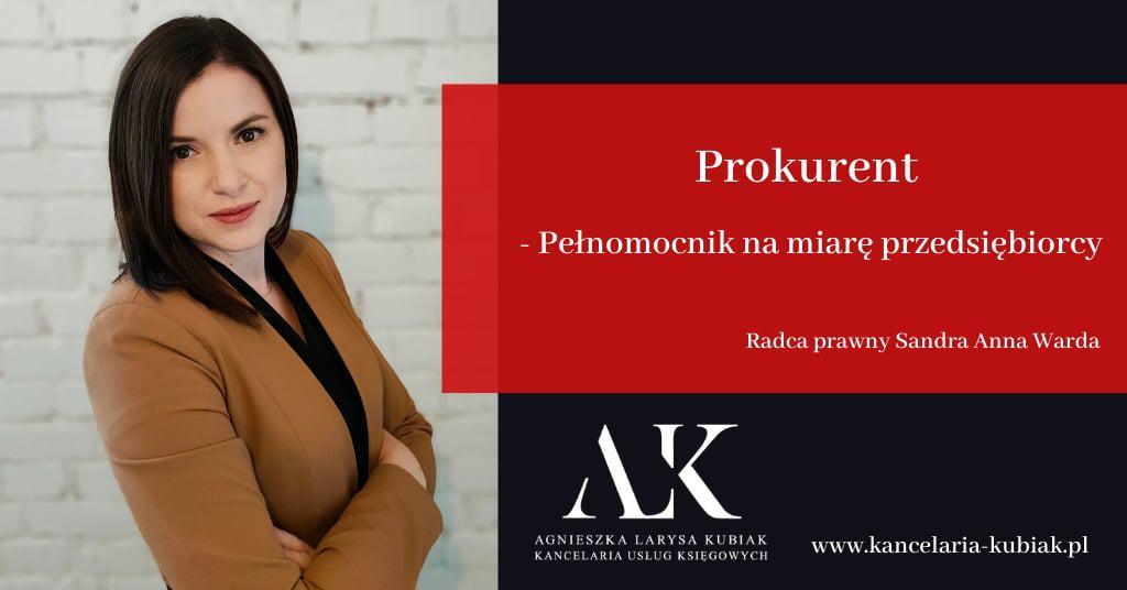 Kancelaria Usług Księgowych Agnieszka Larysa Kubiak Prokurent Kim Jest