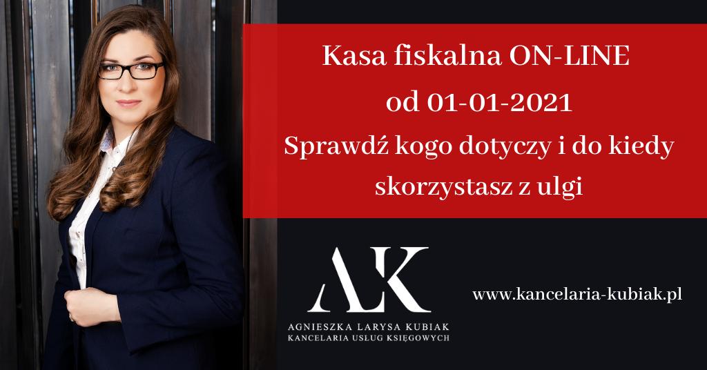 Kancelaria Usług Księgowych Agnieszka Larysa Kubiak Kasa fiskalna on-line 01-01-2021